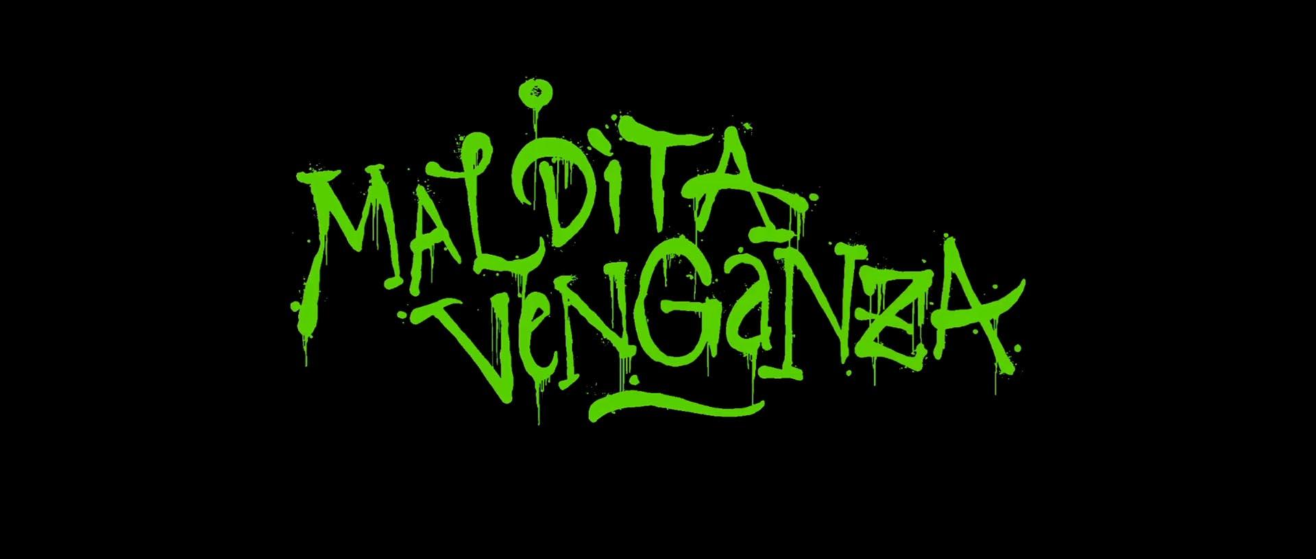 MALDITA VENGANZA (2015)